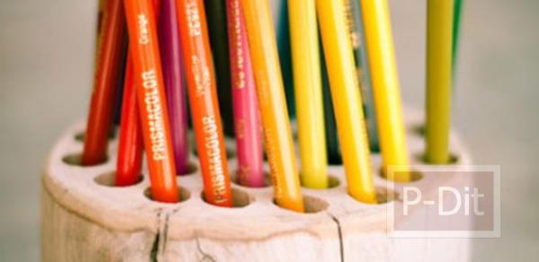 รูป 6 ทำที่ใส่ดินสอสี จากท่อนไม้